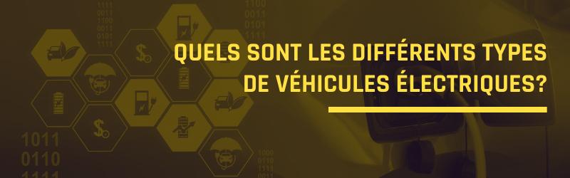 Quels sont les différents types de véhicules électriques?