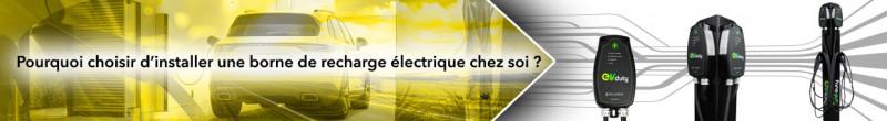 Pourquoi choisir d'installer une borne de recharge électrique chez soi ?