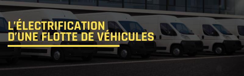 Ce qu'il faut savoir au sujet de l'électrification d'une flotte de véhicules d'entreprise